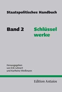 Staatspolitisches Handbuch, Band 2: Schlüsselwerke
