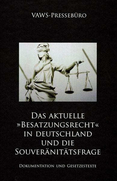 Das aktuelle Besatzungsrecht in Deutschland und die Souveränitätsfrage