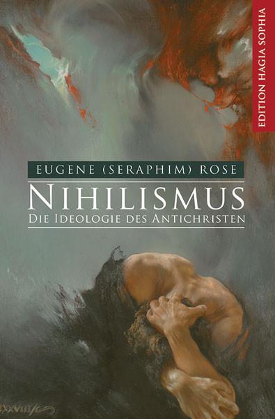 Nihilismus – Die Ideologie des Antichristen