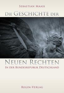 Die Geschichte der Neuen Rechten in der Bundesrepublik Deutschland