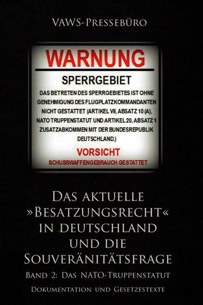 Das aktuelle Besatzungsrecht in Deutschland und die Souveränitätsfrage - Band 2