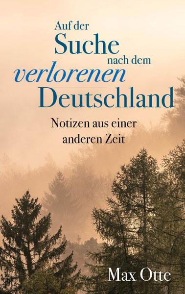 Auf der Suche nach dem verlorenen Deutschland