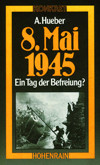 8. Mai 1945 - Ein Tag der Befreiung?