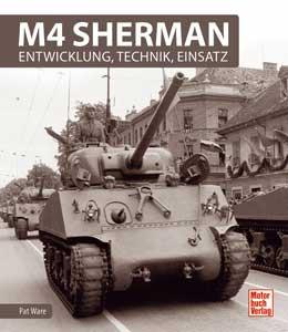 M4 Sherman - Entwicklung, Technik, Einsatz