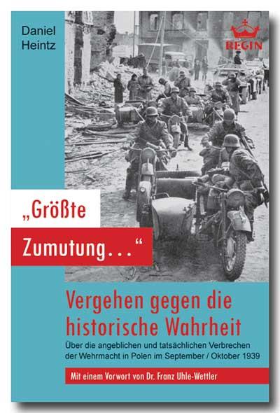 """""""Größte Zumutung..."""" - Vergehen gegen die historische Wahrheit"""