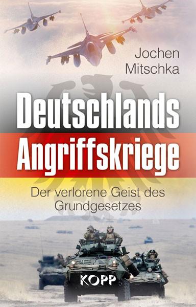 Deutschlands Angriffskriege