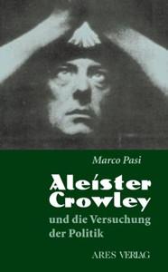 Aleister Crowley und die Versuchung der Politik