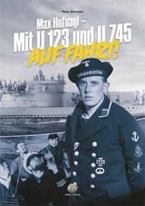 Max Hufnagl - Mit U 123 und U 745 auf Fahrt!