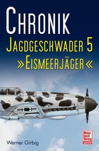 """Chronik Jagdgeschwader 5 """"Eismeerjäger"""""""