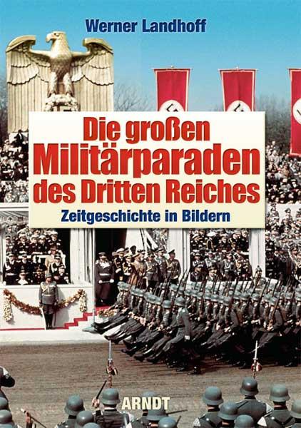 Die großen Militärparaden des Dritten Reiches