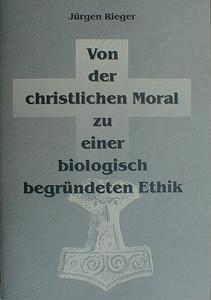 Von der christlichen Moral zu einer biologisch begründeten Ethik