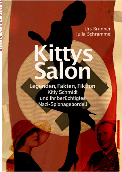Kittys Salon. Legenden, Fakten, Fiktion