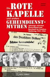 """Die """"Rote Kapelle"""" und andere Geheimdienstmythen"""