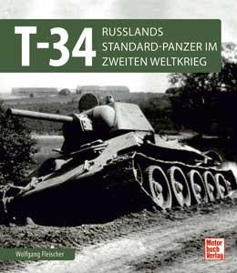 T 34 - Rußlands Standard-Panzer im 2. Weltkrieg