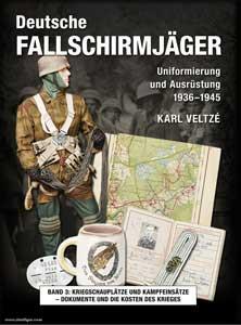 Deutsche Fallschirmjäger - Band 3: Kriegsschauplätze und Kampfeinsätze