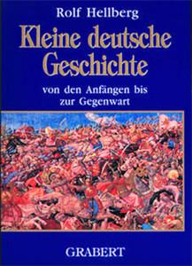 Kleine deutsche Geschichte von den Anfängen bis zur Gegenwart