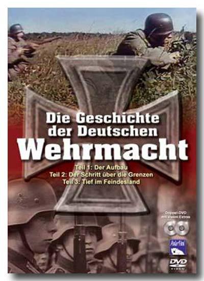 Die Geschichte der Deutschen Wehrmacht