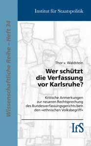 Wer schützt die Verfassung vor Karlsruhe?