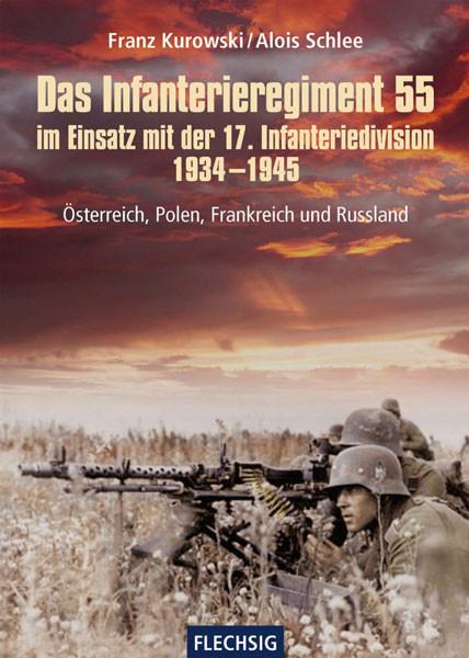 Das Infanterieregiment 55 im Einsatz mit der 17. Infanteriedivision 1934 – 1945