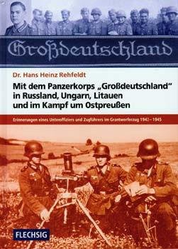 """Mit dem Panzerkorps """"Großdeutschland"""" in Rußland, Ungarn, Litauen und im Endkampf"""