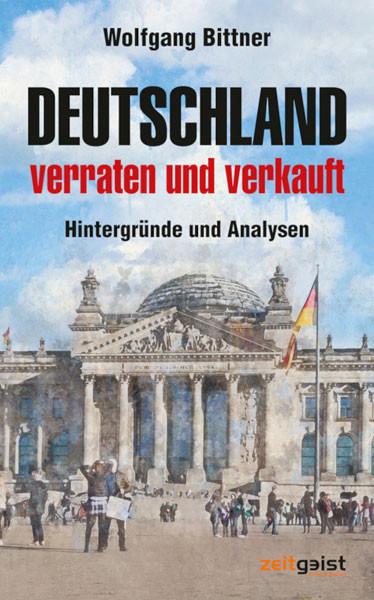 Deutschland – verraten und verkauft