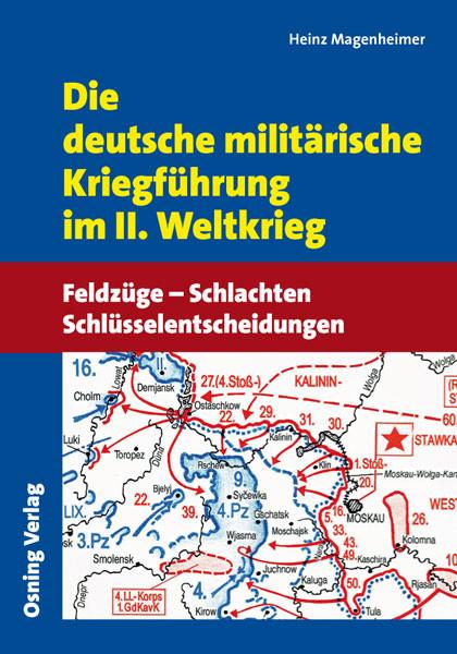Die deutsche militärische Kriegführung im II. Weltkrieg