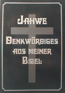 Jahwe: Denkwürdiges aus meiner Bibel
